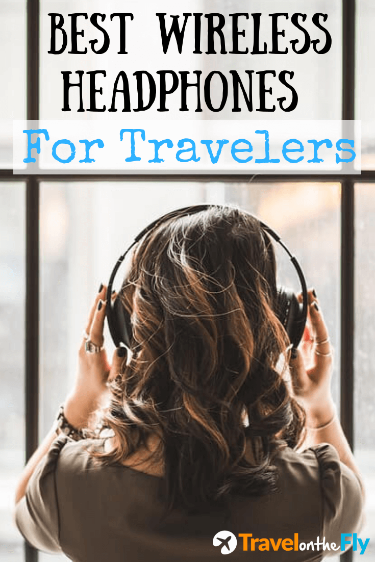 Best Wireless headphones for travelers