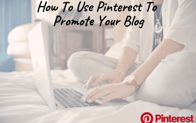 How To Use Pinterest To Promote Your Blog(Free Guide 2019)
