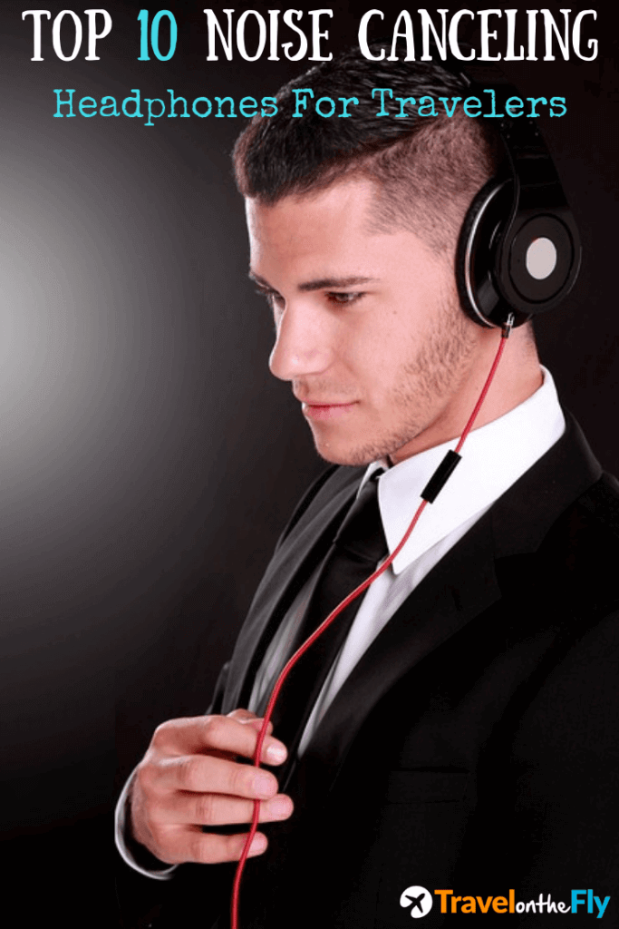 Top 10 Noise Canceling headphones for travel